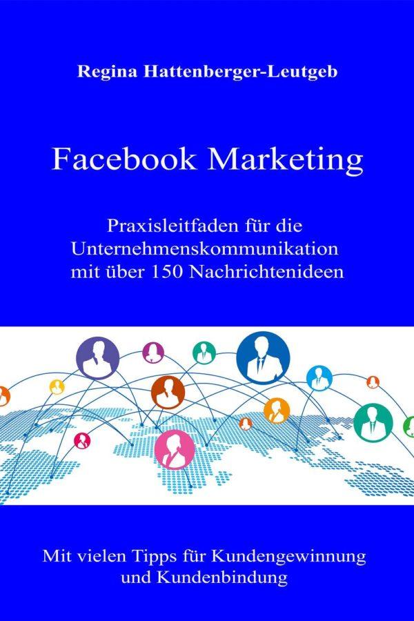 Praxisleitfaden Ratgeber Facebook Marketing von Regina Leutgeb-Hattenberger